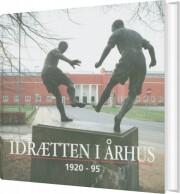 idrætten i århus 1920-95 - bog