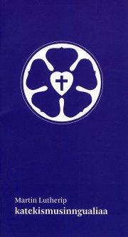 ilisimatuup martin lutherip katekismusinngualiaa - bog