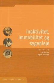 inaktivitet, immobilitet og sygepleje - bog