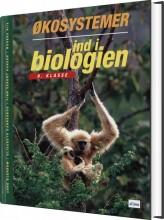 ind i biologien, 9.kl. økosystemer, elevbog - bog