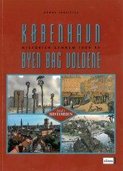 ind i historien, københavn - byen bag voldene - bog