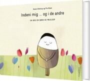 indeni mig ... og i de andre - en bog om børn og følelser - bog