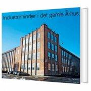 industriminder i det gamle århus - bog