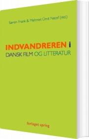 indvandreren i dansk film og litteratur - bog