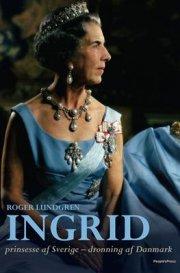 ingrid, prinsesse af sverige - dronning af danmark - bog