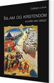 islam og kristendom - konflikt eller dialog? - bog