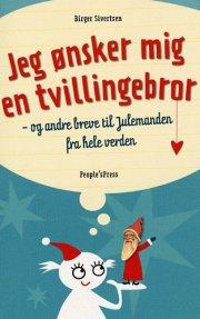 jeg ønsker mig en tvillingebror - og andre breve til julemanden fra hele verden - bog
