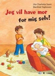 jeg vil have mor for mig selv! - bog