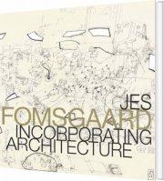 jes fomsgaard, incorporating architecture - bog