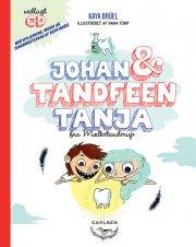 johan & tandfeen tanja fra mælketanderup - inkl. cd - bog