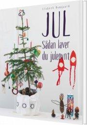 jul - sådan laver du julepynt - bog