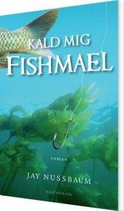 kald mig fishmael - bog