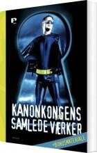 kanonkongens samlede værker + bonusmateriale - bog