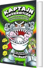 kaptajn underhyler 11: turbo-toilettet 2000's tyranniske hævntogt - bog