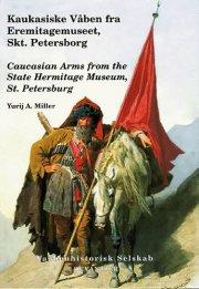 kaukasiske våben fra eremitagemuseet, skt. petersborg - bog