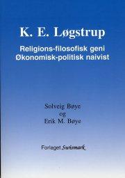 k. e. løgstrup. religions-filosofisk geni. økonomisk-politisk naivist - bog