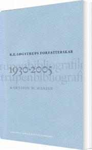 k.e. løgstrups forfatterskap 1930-2005 - bog
