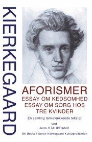 kierkegaard aforismer, essay om kedsomhed, essay om sorg hos tre kvinder, ved jens staubrand - bog