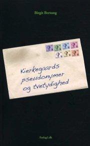 kierkegaards pseudonymer og tvetydighed - bog