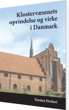 klostervæsenets oprindelse og virke i danmark - bog