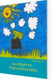 koldbøtte - forvandlingen - bog