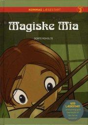 kommas læsestart: magiske mia - niveau 3 - bog