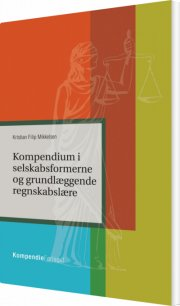 kompendium i selskabsformerne og grundlæggende regnskabslære - bog