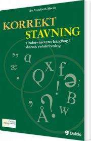 korrekt stavning underviserens håndbog i dansk retskrivning  - inkl. hjemmeside