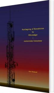 kortlægning af bioreaktivitet ved mikrobølger i nontermiske intensiteter - bog