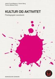 kultur og aktivitet - pædagogisk assistent - bog