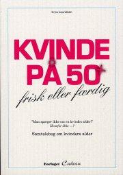 Irma Lauridsen - Kvinde På 50 + - Bog
