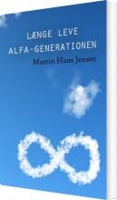 længe leve alfa-generationen - bog