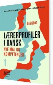 lærerprofiler i dansk 1. basisbog - bog