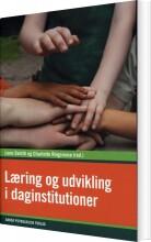 læring og udvikling i daginstitutioner - bog