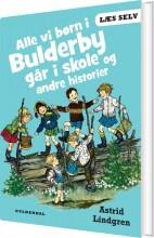 læs selv alle vi børn i bulderby går i skole og andre historier - bog