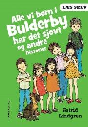 læs selv alle vi børn i bulderby har det sjovt og andre historier - bog