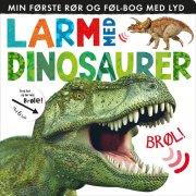 larm med dinosaurer: min første rør og føl-bog med lyd - bog