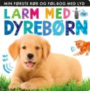 larm med dyrebørn: min første rør og føl-bog med lyd - bog