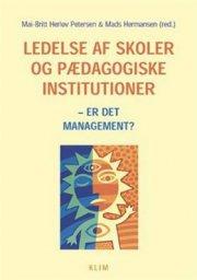 ledelse af skoler og pædagogiske institutioner - er det management? - bog