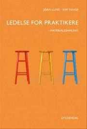 ledelse for praktikere - materialesamling - bog