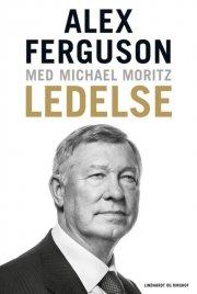 ledelse - erfaringer fra mit liv og mine år i manchester united - bog