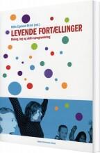 Mille Egelund Brink (red.) - Levende Fortællinger - Bog