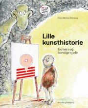 lille kunsthistorie for børn og barnlige sjæle - bog