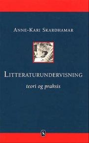 litteraturundervisning - teori og praksis - bog