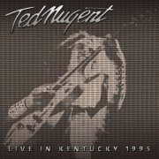ted nugent - live in kentucky 1995 - cd