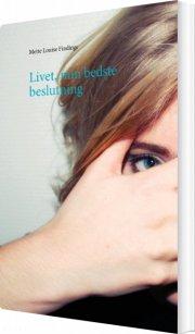 livet, min bedste beslutning - bog
