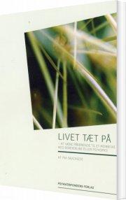 Pia Skadhede - Livet Tæt På - Bog