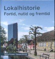 lokalhistorie - fortid, nutid og fremtid - bog