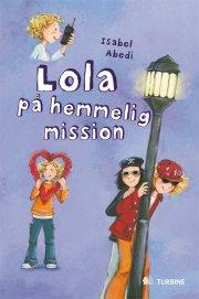 lola på hemmelig mission - bog