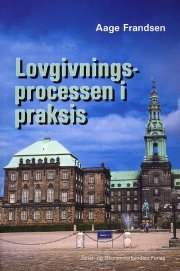 lovgivningsprocessen i praksis - bog